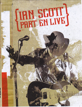 Le DVD « Ian Scott part en live »